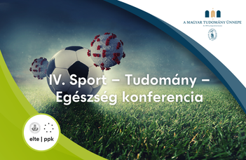 Az ELTE PPK Egészségfejlesztési és Sporttudományi Intézet konferenciája a Magyar Tudomány Ünnepén.