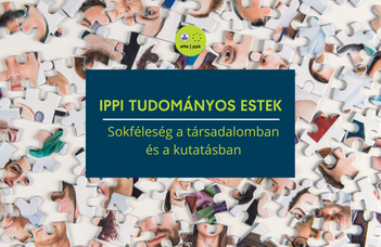 IPPI TUDOMÁNYOS ESTEK – Sokféleség a társadalomban és a kutatásban